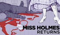Miss Holmes Returns